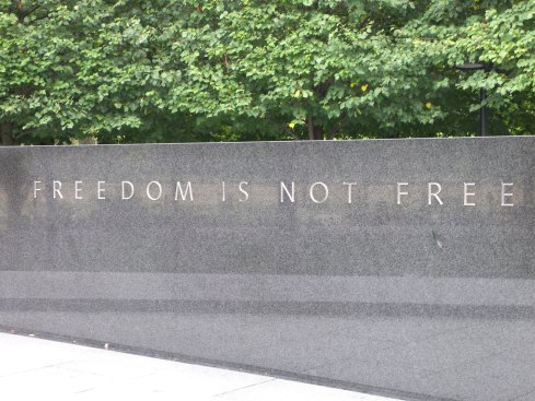 Freedom is not free.